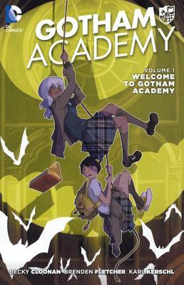 Welcome to Gotham Academy by Karl Kerschl, Brenden Fletcher, Becky Cloonan, Mingjue Helen Chen