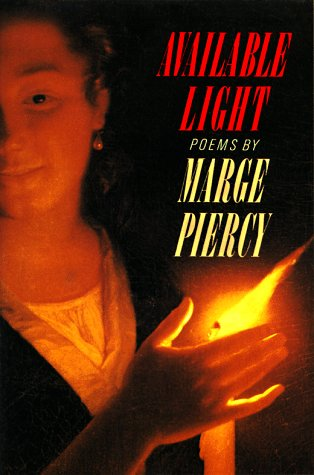 Available Light by Marge Piercy