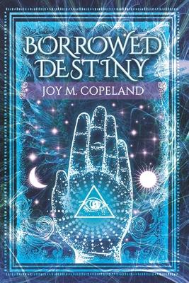 Borrowed Destiny by Joy M. Copeland