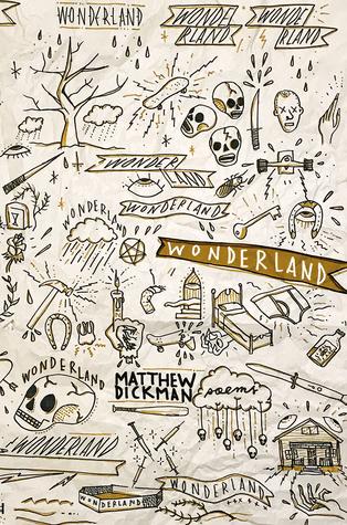 Wonderland: Poems by Matthew Dickman