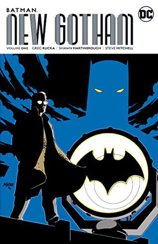 Batman: New Gotham, Volume One by John Watkiss, Phil Hester, Shawn Martinbrough, Greg Rucka
