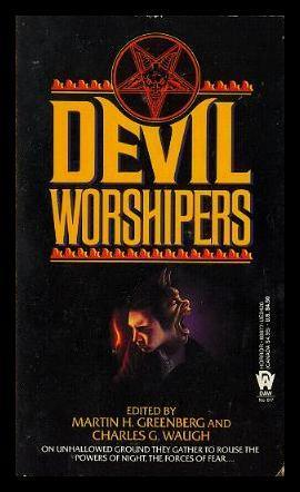 Devil Worshipers by Martin Harry Greenberg, Charles G. Waugh