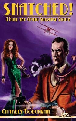 Snatched!: A Kate and Craig Suspense Story by Charles Boeckman
