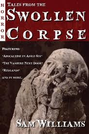 Tales From the Swollen Corpse by Sam Williams, Stacey Turner