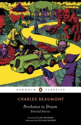 Perchance to Dream: Selected Stories by Charles Beaumont
