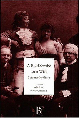 A Bold Stroke for a Wife by Susanna Centlivre, Nancy Copeland