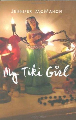 My Tiki Girl by Jennifer McMahon
