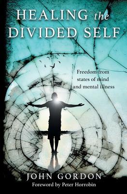 Healing the Divided Self by John Gordon