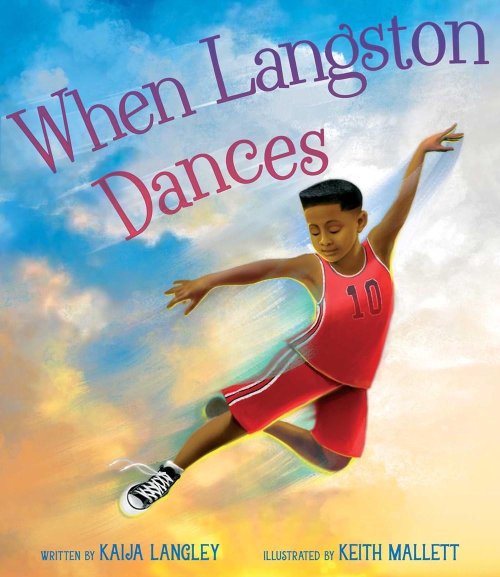 When Langston Dances by Keith Mallett, Kaija Langley