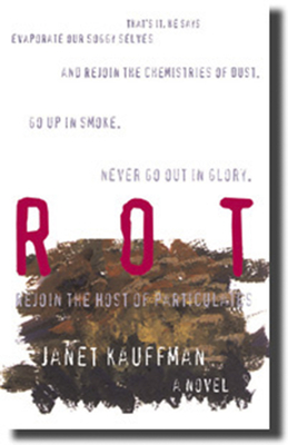 Rot by Janet Kauffman