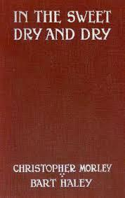 In the Sweet Dry and Dry by Christopher Morley, Gluyas Williams, Bart Haley