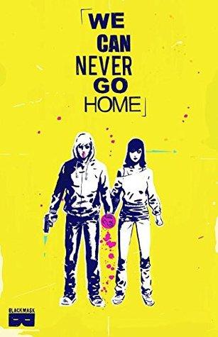 We Can Never Go Home Vol. 1 by Josh Hood, Matthew Rosenberg, Patrick Kindlon