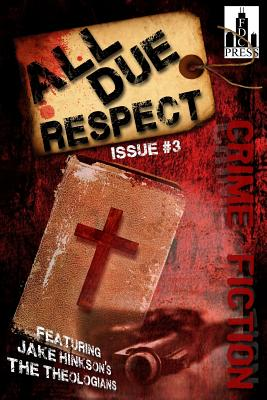 All Due Respect Issue #3 by Jen Conley, Angel Luis Colon, Rob Hart