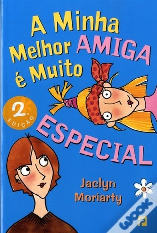 A Minha Melhor Amiga é Muito Especial by Jaclyn Moriarty