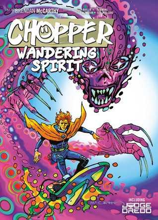 Chopper: Wandering Spirit by Brendan McCarthy, Al Ewing, David Bailie, Rob Williams, T.C. Eglington