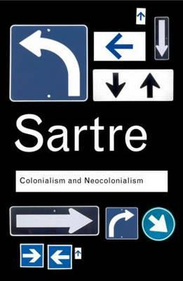 Colonialism and Neocolonialism by Azzedine Haddour, Jean-Paul Sartre