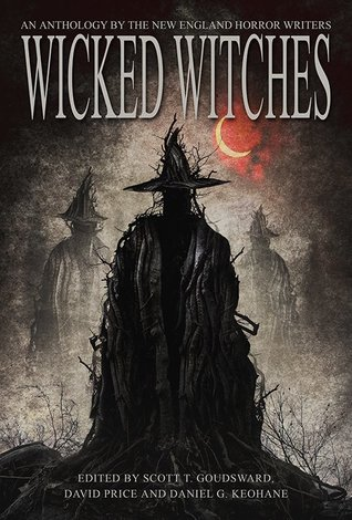 Wicked Witches by Jan Kozlowski, Rob Smales, Errick A. Nunnally, Daniel G. Keohane, Morven Westfield, Izzy Lee, Barry Lee Dejasu, David Price, Mikio Murakami, Paul McMahon, Penny Dreadful, Patrick Lacey, Jeremy Flagg, Catherine Grant, Scott T. Goudsward, Morgan Sylvia, James A. Moore, Peter N. Dudar, Suzanne Reynolds-Alpert, Trisha J. Wooldridge, K.H. Vaughan, G.D. Dearborn, Doug Rinaldo, Nick Manzolillo, John McIlveen, Joshua Goudreau, Ogmios