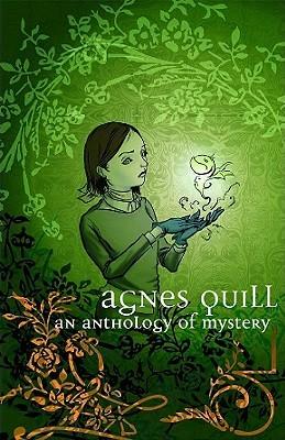 Agnes Quill: An Anthology of Mystery by Raina Telgemeier, Jason Ho, Dave Roman, Jeff Zornow, Jen Wang