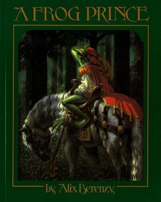 A Frog Prince by Jacob Grimm, Alix Berenzy