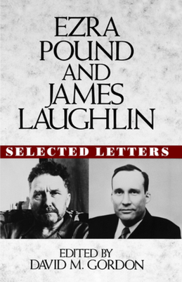 Ezra Pound and James Laughlin: Selected Letters by James Laughlin, Ezra Pound