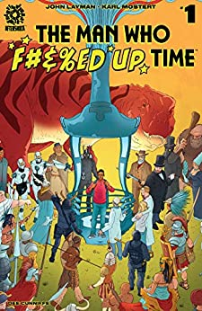 The Man Who Effed Up Time #1 by Dee Cunniffe, John Layman