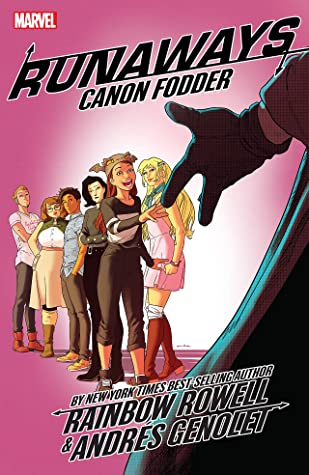 Runaways, Vol. 5: Canon Fodder by Andres Genolet, Rainbow Rowell