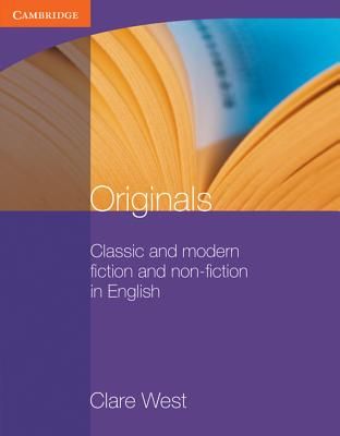 Originals: Classic and Modern Fiction and Non-Fiction in English by Clare West