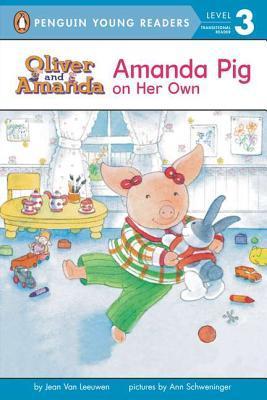 Amanda Pig on Her Own by Jean Van Leeuwen, Ann Schweninger