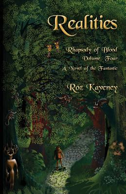 Realities - Rhapsody of Blood, Volume Four: A Novel of the Fantastic by Roz Kaveney