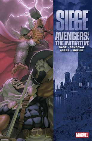 Avengers: The Initiative, Volume 6: Siege by Dan Slott, Rafa Sandoval, Christos Gage, Mahmud Asrar, Jorge Molina
