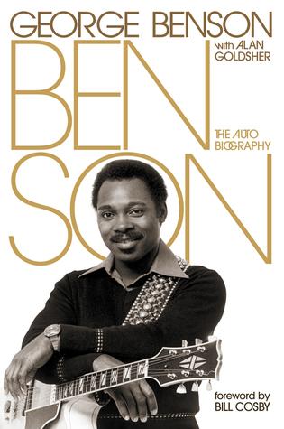 Benson: The Autobiography by Alan Goldsher, George Benson