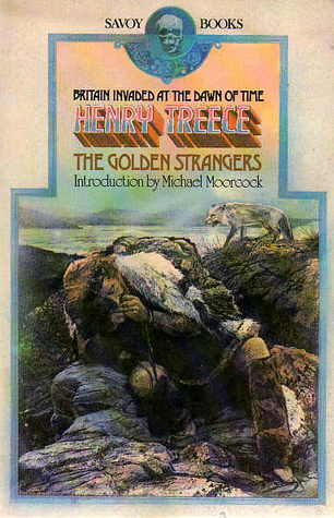 The Golden Strangers by Michael Moorcock, Henry Treece, James Cawthorn