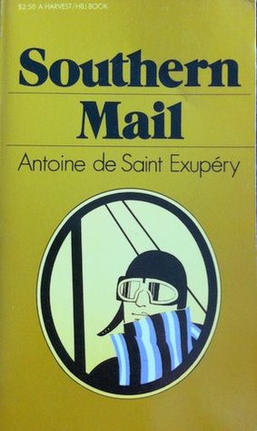 Southern Mail by Curtis Cate, Antoine de Saint-Exupéry