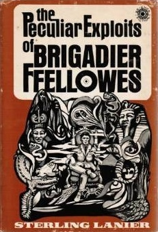 The Peculiar Exploits of Brigadier Ffellowes by Sterling E. Lanier
