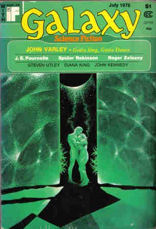 Galaxy Science Fiction, July 1976 by John Kennedy, Spider Robinson, John Varley, Jerry Pournelle, Jim Baen, Roger Zelazny, Diana King, Steven Utley