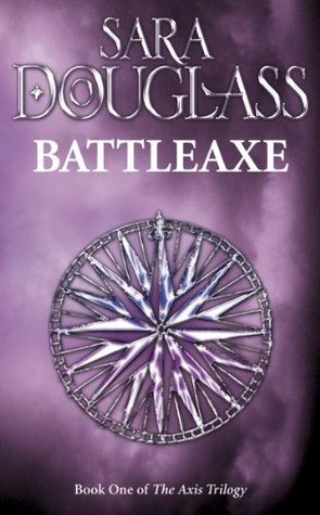 Battleaxe: Book One of the Axis Trilogy by Sara Douglass