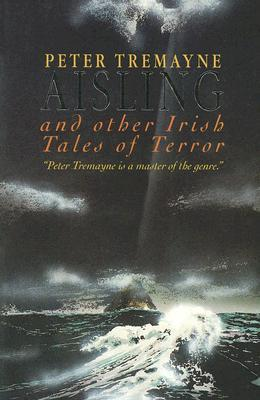Aisling and Other Irish Tales of Terror by Peter Tremayne
