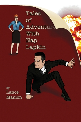 Tales of Adventure With Nap Lapkin by Lance Manion