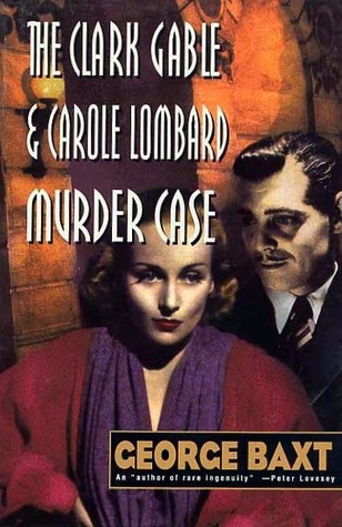 The Clark Gable and Carole Lombard Murder Case by George Baxt