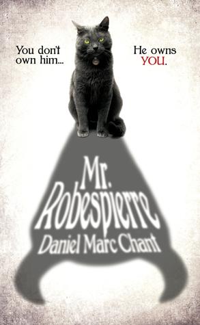 Mr. Robespierre by Daniel Marc Chant
