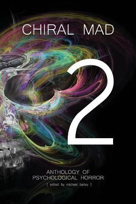 Chiral Mad 2 by Gary A. Braunbeck, David Morrell