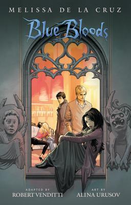Blue Bloods: The Graphic Novel by Robert Venditti, Melissa de la Cruz, Alina Urusov