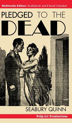 Pledged to the Dead: A classic pulp fiction novelette first published in the October 1937 issue of Weird Tales Magazine: A Jules de Grandin by Seabury Quinn