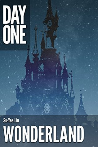 Wonderland (A Short Story) by Su-Yee Lin