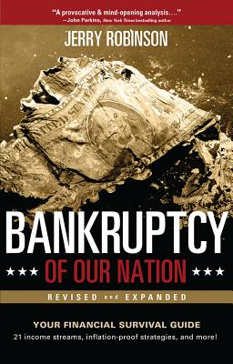 Bankruptcy of Our Nation (Revised and Expanded): Your Financial Survival Guide by Jerry Robinson
