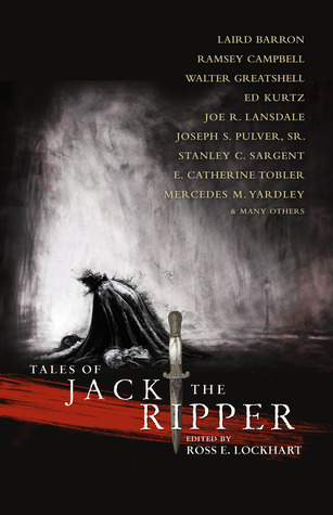 Tales of Jack the Ripper by Ross E. Lockhart