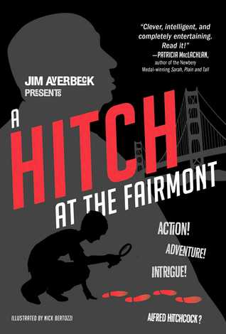 A Hitch at the Fairmont by Jim Averbeck, Nick Bertozzi