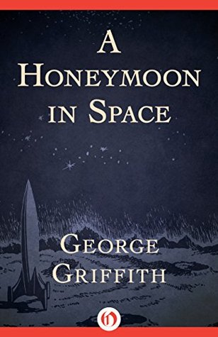 A Honeymoon in Space by George Chetwynd Griffith