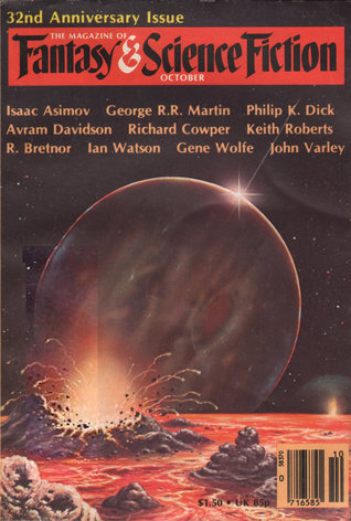 The Magazine of Fantasy & Science Fiction, October 1981 (The Magazine of Fantasy & Science Fiction, #365) by Ian Watson, Philip K. Dick, Richard Cowper, Reginald Bretnor, Keith Roberts, John Varley, Gene Wolfe, Isaac Asimov, Avram Davidson, George R.R. Martin, Edward L. Ferman