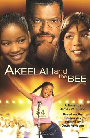 Akeelah and the Bee by James W. Ellison, Doug Atchison